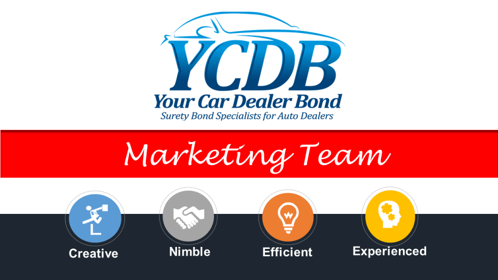 Cal-Surety / YCDB has a marketing team that is 2nd to none in the California Car Dealer industry. Let us earn your business right NOW.